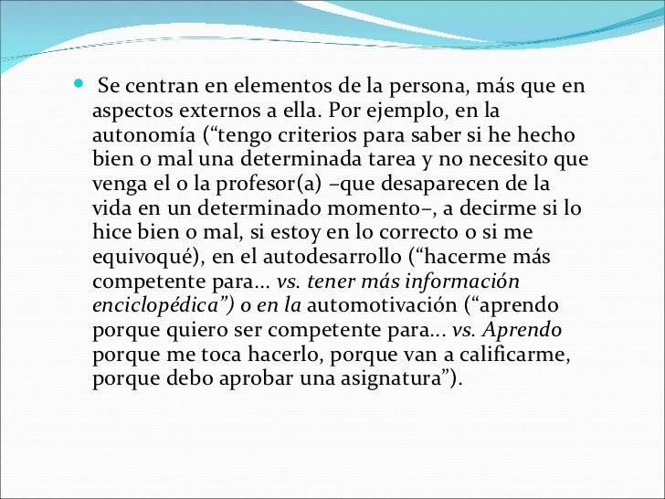 """<ul><li>Se centran en elementos de la persona, más que en aspectos externos a ella. Por ejemplo, en la autonomía (""""tengo c..."""