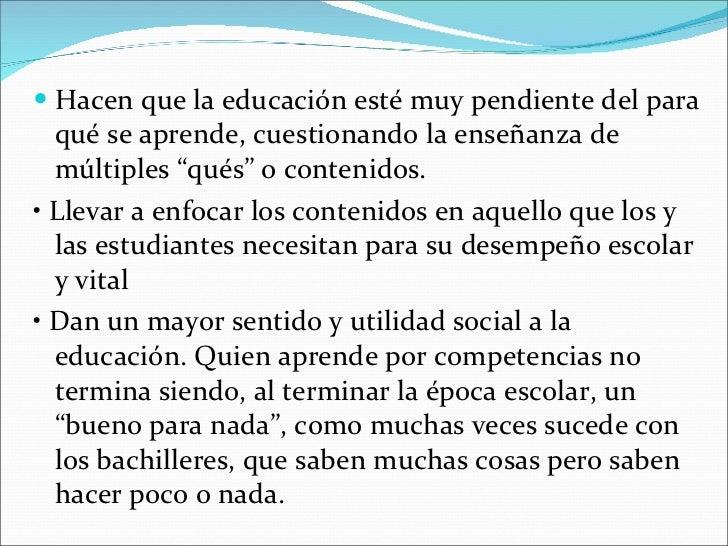 """<ul><li>Hacen que la educación esté muy pendiente del para qué se aprende, cuestionando la enseñanza de múltiples """"qués"""" o..."""