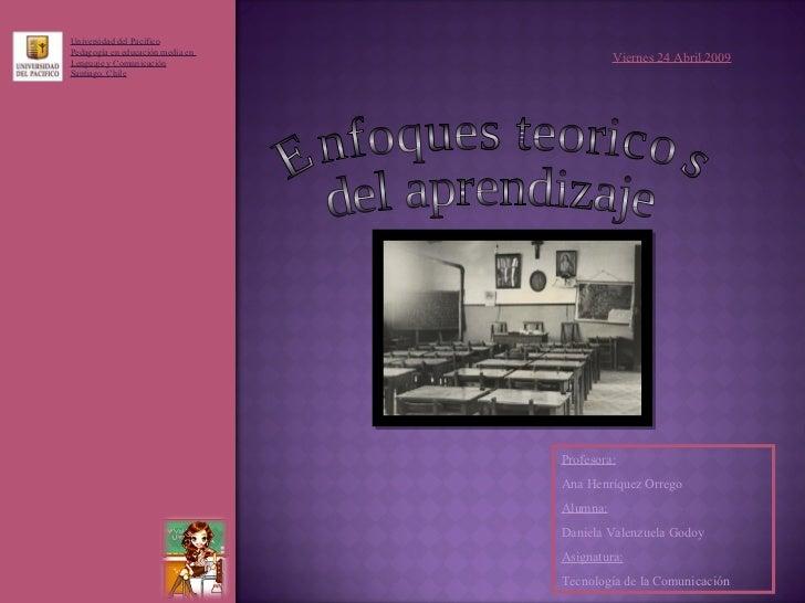 Universidad del Pacífico Pedagogía en educación media en  Lenguaje y Comunicación Santiago, Chile Viernes 24 Abril.2009 Pr...
