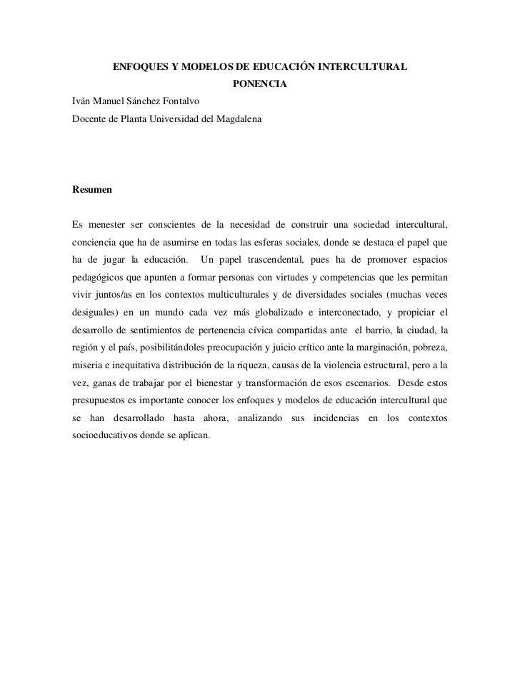 ENFOQUES Y MODELOS DE EDUCACIÓN INTERCULTURAL                                         PONENCIAIván Manuel Sánchez Fontalvo...