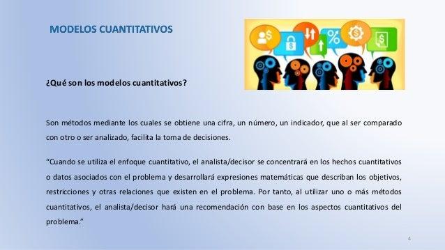 """¿Qué son los modelos cuantitativos? """"Cuando se utiliza el enfoque cuantitativo, el analista/decisor se concentrará en los ..."""