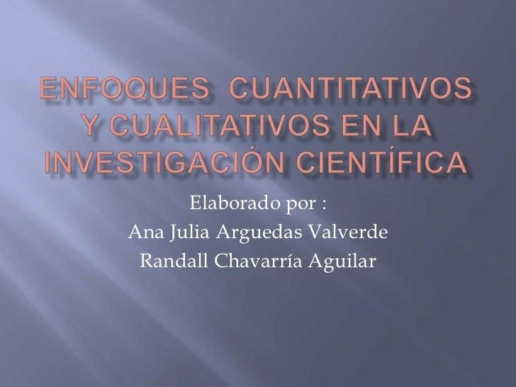 Elaborado por :Ana Julia Arguedas Valverde Randall Chavarría Aguilar