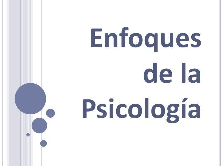 Enfoques de la Psicología<br />