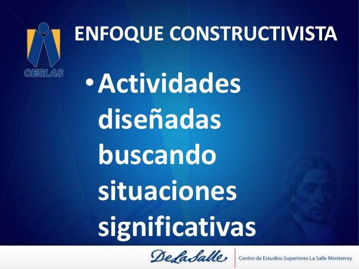 ENFOQUE CONSTRUCTIVISTA<br />Énfasis en los procesos evolutivos<br />