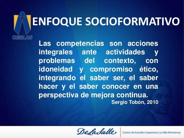 ENFOQUE SOCIOFORMATIVO<br />Descripción de las competencias con base a su relación con los compromisos éticos<br />