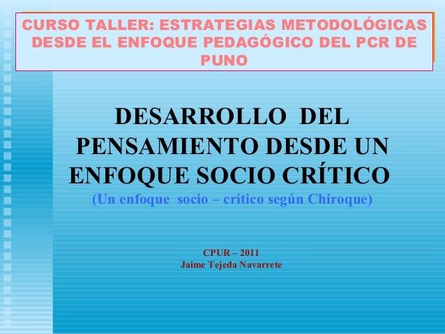 CURSO TALLER: ESTRATEGIAS METODOLÓGICAS DESDE EL ENFOQUE PEDAGÓGICO DEL PCR DE PUNO  DESARROLLO DEL PENSAMIENTO DESDE UN E...