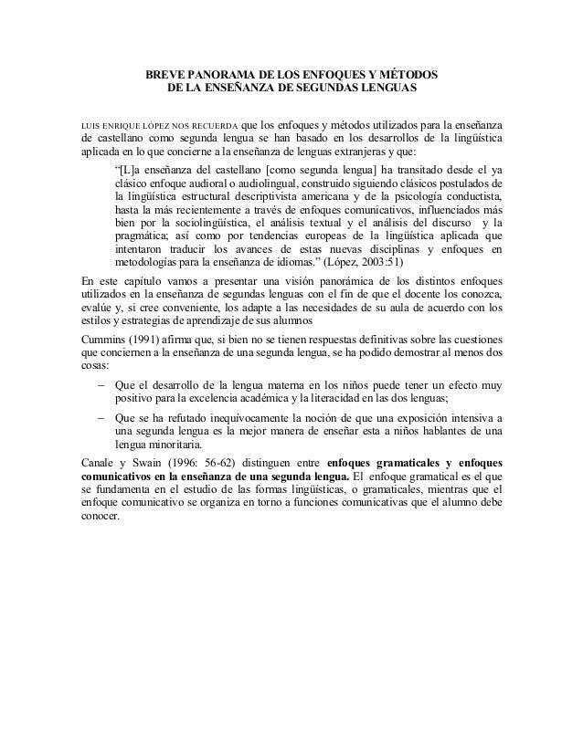 BREVE PANORAMA DE LOS ENFOQUES Y MÉTODOSDE LA ENSEÑANZA DE SEGUNDAS LENGUASLUIS ENRIQUE LÓPEZ NOS RECUERDA que los enfoque...