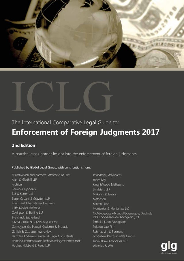 The International Comparative Legal Guide to: A practical cross-border insight into the enforcement of foreign judgments P...