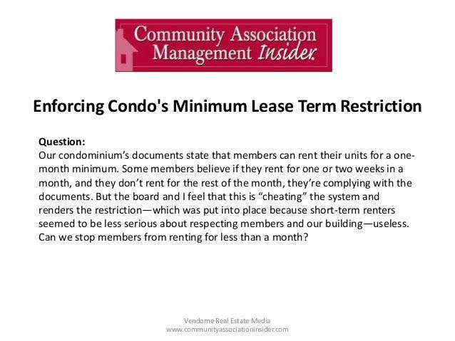 Enforcing Condo's Minimum Lease Term Restriction Vendome Real Estate Media www.communityassociationinsider.com Question: O...