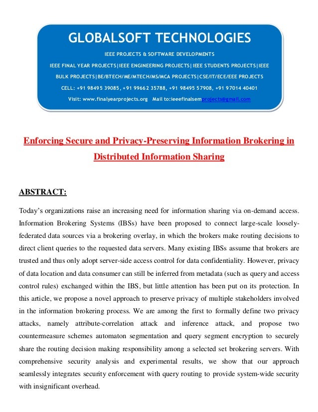 Enforcing Secure and Privacy-Preserving Information Brokering in Distributed Information Sharing ABSTRACT: Today's organiz...