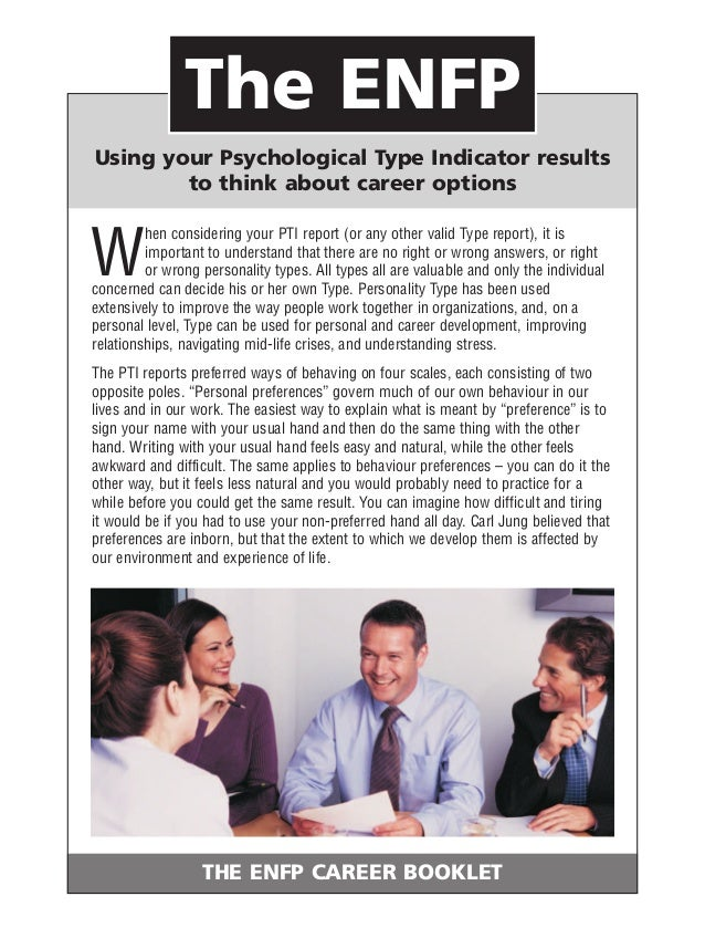 THE ENFP CAREER BOOKLET The ENFP Using your Psychological Type Indicator results to think about career options W hen consi...