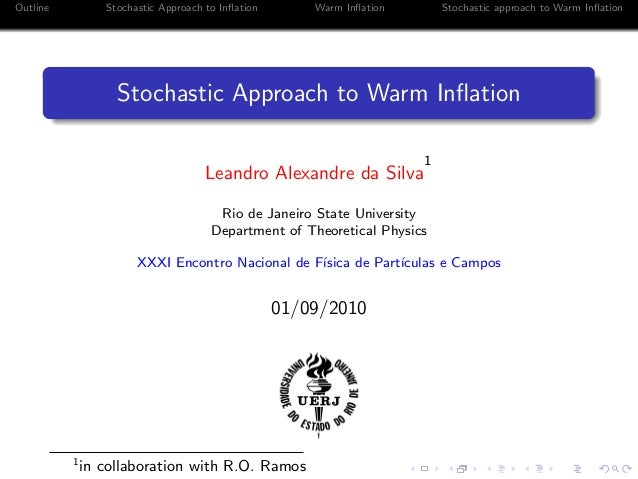 Outline Stochastic Approach to Inflation Warm Inflation Stochastic approach to Warm InflationStochastic Approach to Warm Infla...