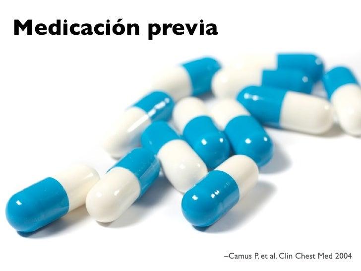 Medicación previa                         –Camus P, et al. Clin Chest Med 2004