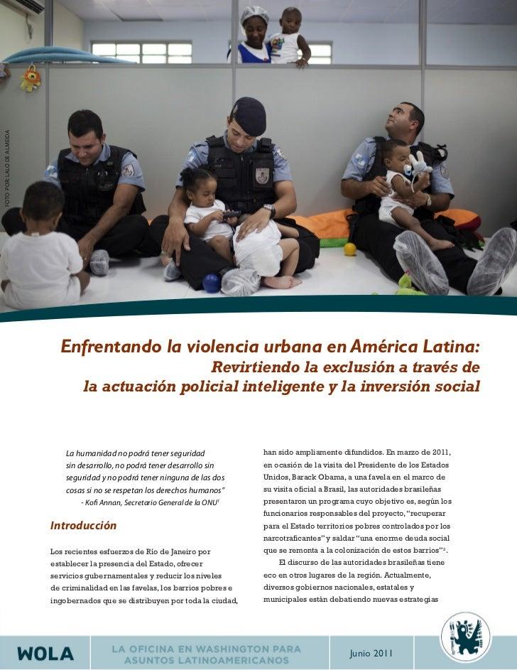 Foto PoR: LaLo De aLmeiDa                              Enfrentando la violencia urbana en América Latina:                 ...