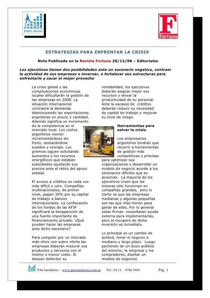 ESTRATEGIAS PARA ENFRENTAR LA CRISIS         Nota Publicada en la Revista Fortuna 20/12/08 – EditorialesLos ejecutivos tie...
