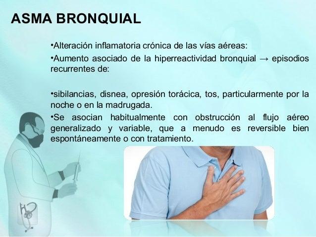 ASMA BRONQUIAL •Alteración inflamatoria crónica de las vías aéreas: •Aumento asociado de la hiperreactividad bronquial → e...