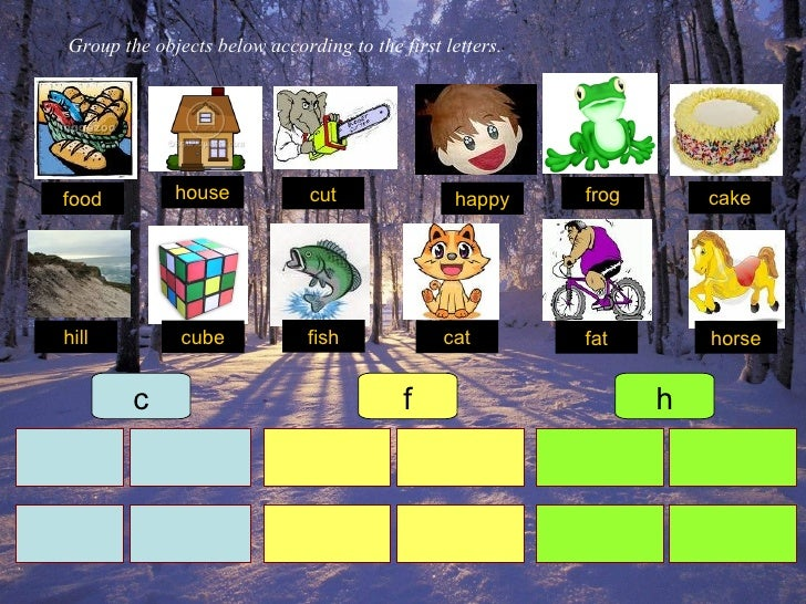 Group the objects below according to the first letters. food fat frog happy cut cake hill cube fish cat house horse c f h