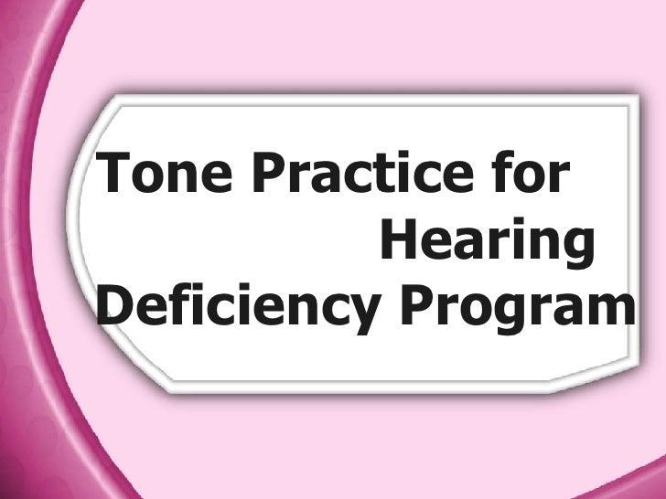 Tone Practice for  Hearing Deficiency Program
