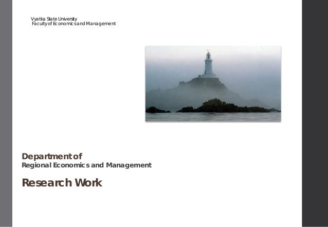 Department ofRegional Economics and ManagementResearch WorkVyatka State UniversityFacultyof Economics and Management