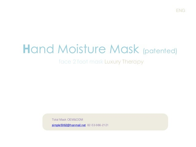 ENG  Hand Moisture Mask (patented) face 2 foot mask Luxury Therapy  Total Mask OEM&ODM simple5062@hanmail.net 82-53-986-21...