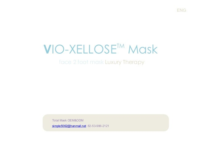 ENG  VIO-XELLOSE Mask TM  face 2 foot mask Luxury Therapy  Total Mask OEM&ODM simple5062@hanmail.net 82-53-986-2121