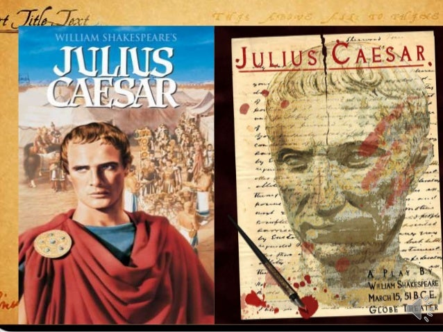 an analysis of the julius caesar a play by william shakespeare Julius caesar teachers' pack shakespeare unlocked brings shakespeare's most popular plays to  the actors investigate how to play the character of julius caesar.