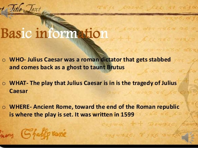 julius caesar by william shakespeare Brutus is the most complex of the characters in this play julius caesar william shakespeare buy share buy home literature notes julius.