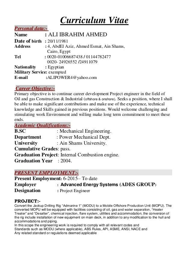 Curriculum Vitae -Personal data: Name : ALI IBRAHIM AHMED Date of birth : 20/11/1981 Address : 4, AbdEl Aziz, Ahmed Esmat,...