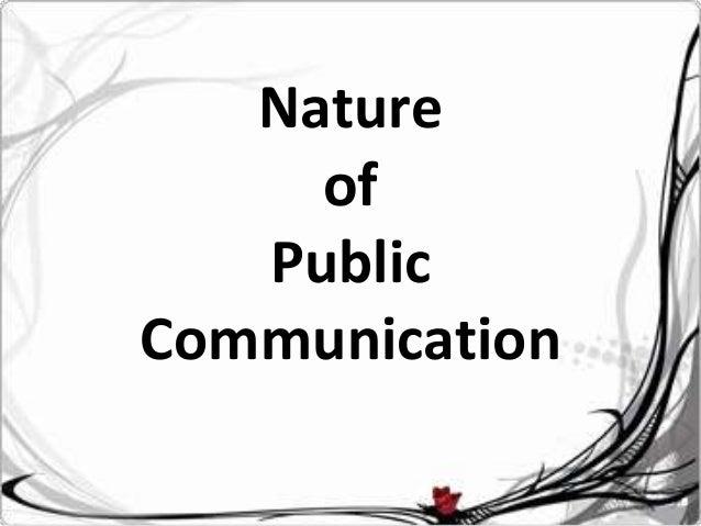 Nature     of   PublicCommunication