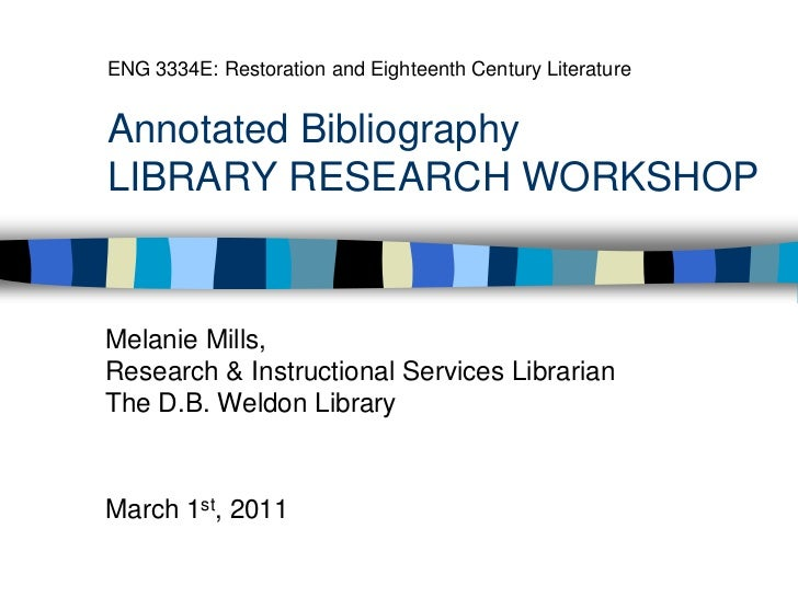 ENG 3334E: Restoration and Eighteenth Century Literature Annotated BibliographyLIBRARY RESEARCH WORKSHOP<br />Melanie Mill...