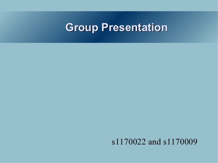 Group Presentation s1170022 and s1170009