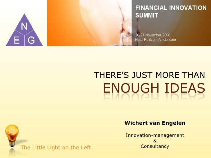 THERE'S JUST MORE THAN The Little Light on the Left Wichert van Engelen Innovation-management & Consultancy