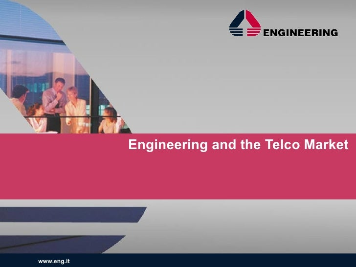 Engineering and the Telco Market
