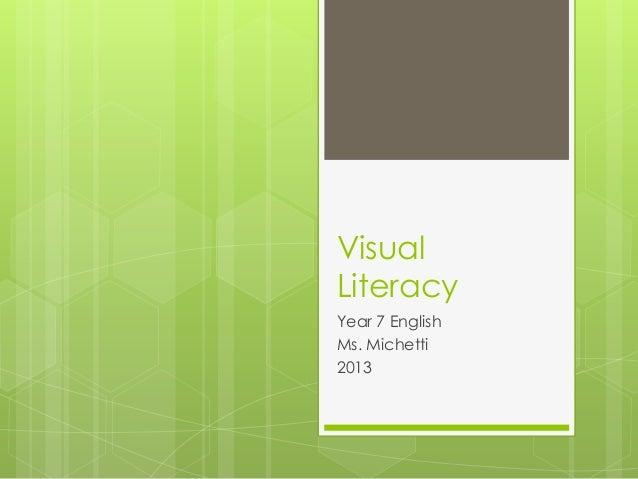 VisualLiteracyYear 7 EnglishMs. Michetti2013