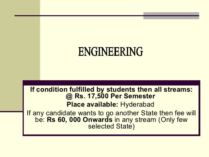 If condition fulfilled by students then all streams:              @ Rs. 17,500 Per Semester              Place available: ...