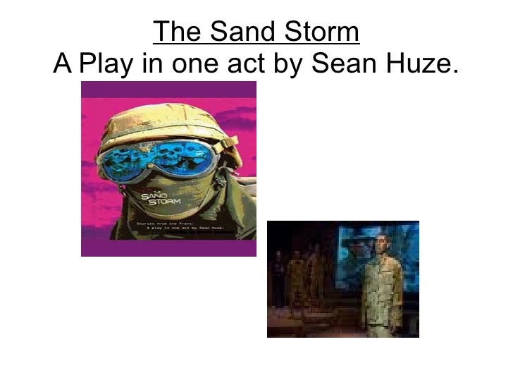 The Sand Storm A Play in one act by Sean Huze.