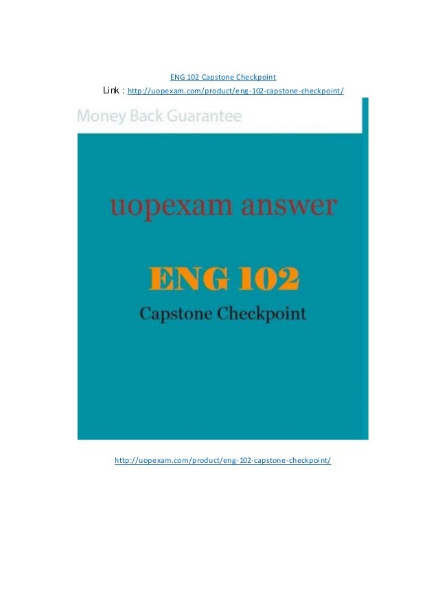 ENG 102 Capstone Checkpoint Link : http://uopexam.com/product/eng-102-capstone-checkpoint/ http://uopexam.com/product/eng-...