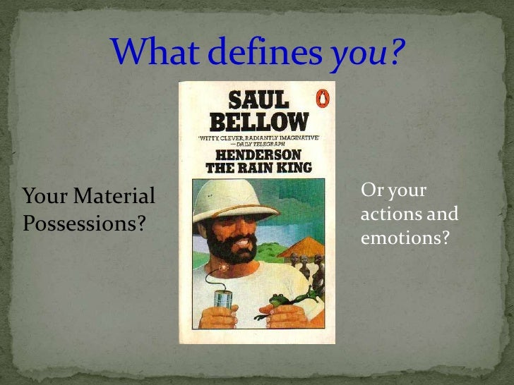 What defines you?<br />Or your actions and emotions?<br />Your Material Possessions?<br />
