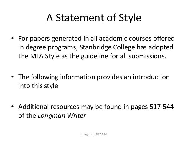 A Statement of Style • For papers generated in all academic courses offered in degree programs, Stanbridge College has ado...