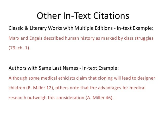 Other In-Text Citations Classic & Literary Works with Multiple Editions - In-text Example: Marx and Engels described human...
