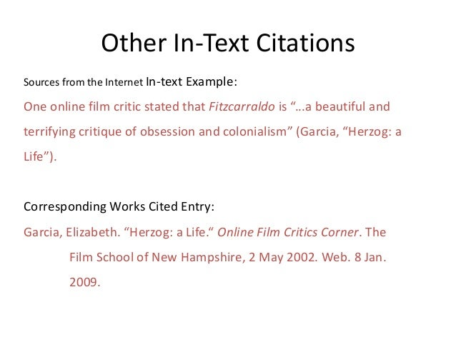 """Other In-Text Citations Sources from the Internet In-text Example: One online film critic stated that Fitzcarraldo is """"......"""
