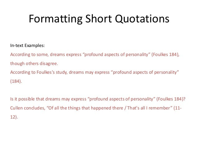 """Formatting Short Quotations In-text Examples: According to some, dreams express """"profound aspects of personality"""" (Foulkes..."""