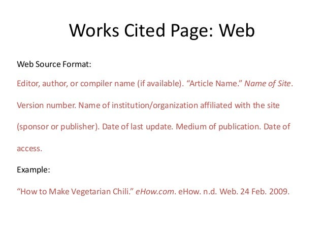 """Works Cited Page: Web Web Source Format: Editor, author, or compiler name (if available). """"Article Name."""" Name of Site. Ve..."""