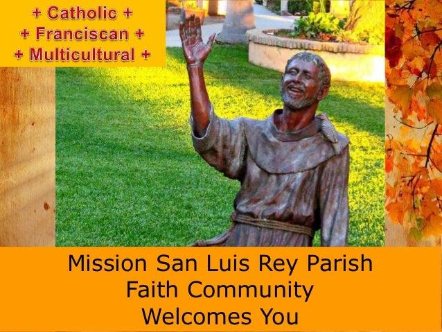 Mission San Luis Rey Parish     Faith Community      Welcomes You