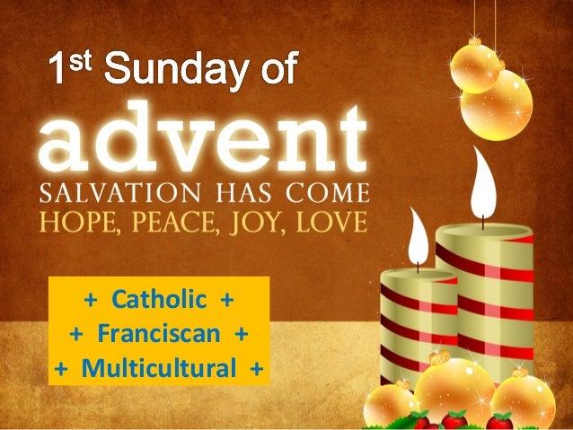 + Catholic + + Franciscan + + Multicultural +