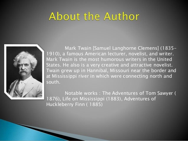 a biography and life work of samuel clemens mark twain an american author Mark twain, american humorist often bitterly, the roots of human behavior childhood along the mississippi mark twain was born samuel langhorne clemens on november 30, 1835, in the a biography: the personal and literary life of samuel langhorne clemens.