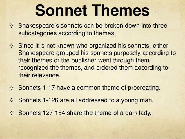the william shakespeare sonnets Shakespeare's sonnets william shakespeare (1564 - 1616) shakespeare's sonnets comprise a collection of 154 poems in sonnet form that deal with such themes as love, beauty, politics, and mortality.