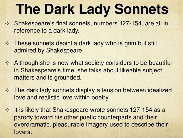 shakespeares sonnets Shakespeare's sonnets are synonymous with courtly romance, but in fact many are about something quite different some are intense expressions of gay desire, others testaments to misogyny.