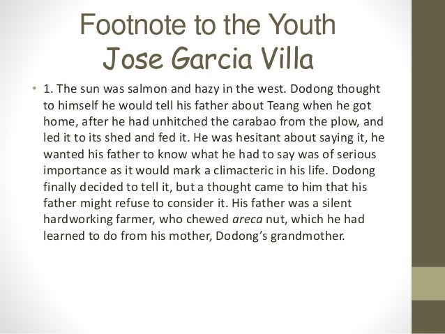 script footnote to youth Footnote to youth jan 31, 2015 what is the full name of author of footnote to youth and give a little description about him answer jose garcia villa is a poet, a critic, a shortnbsp 2019 2018.