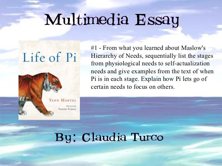 eng ue multimedia essay life of pi   1 from what you learned about maslow s hierarchy of needs sequentially list the